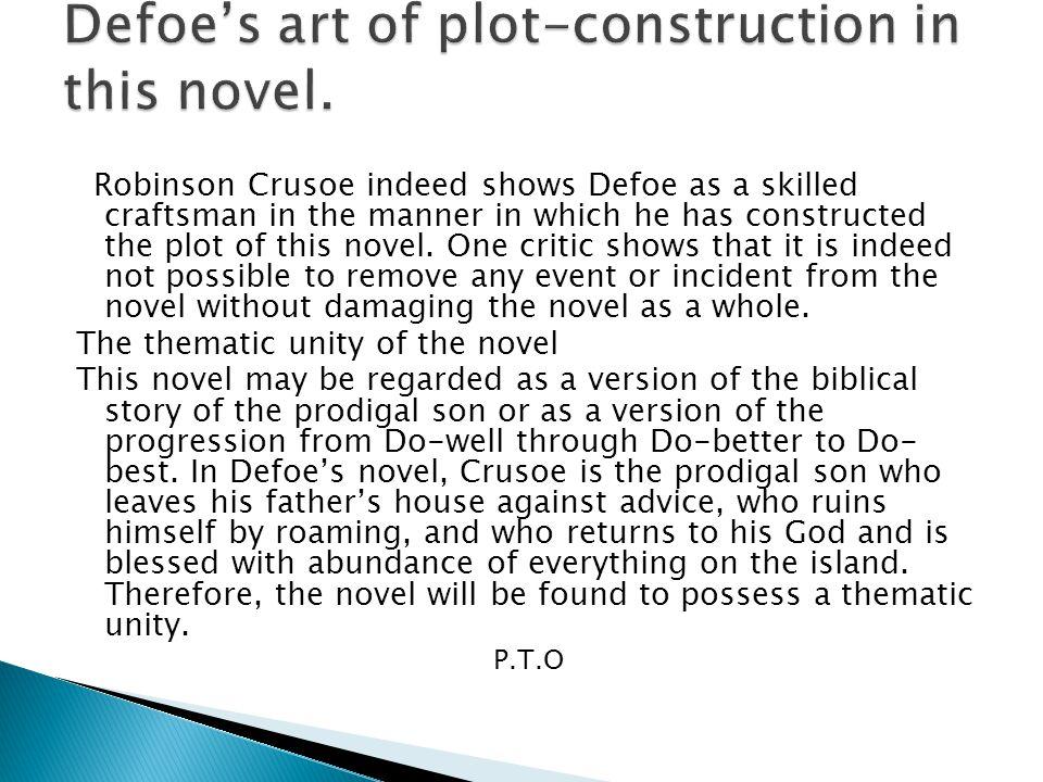 Defoe's art of plot-construction in this novel.