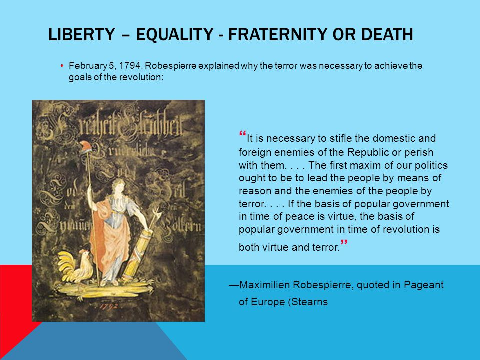 Liberty – Equality - Fraternity or Death