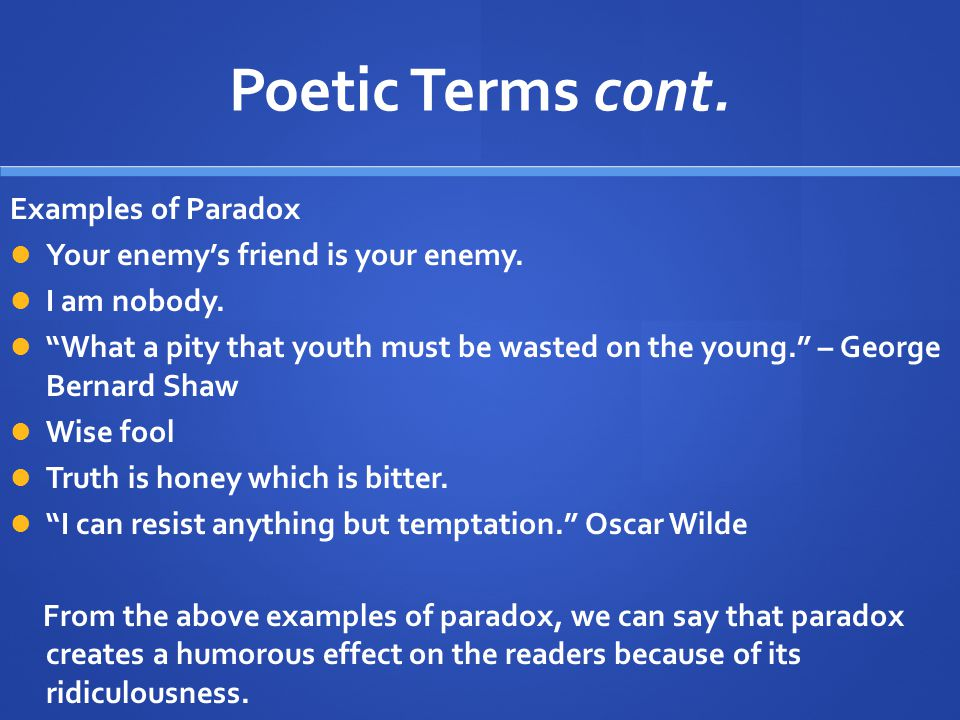 Poetic Terms cont. Examples of Paradox