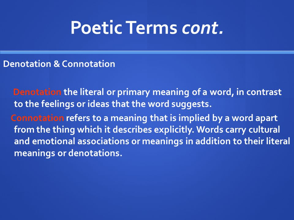 Poetic Terms cont. Denotation & Connotation