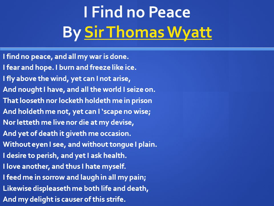 I Find no Peace By Sir Thomas Wyatt