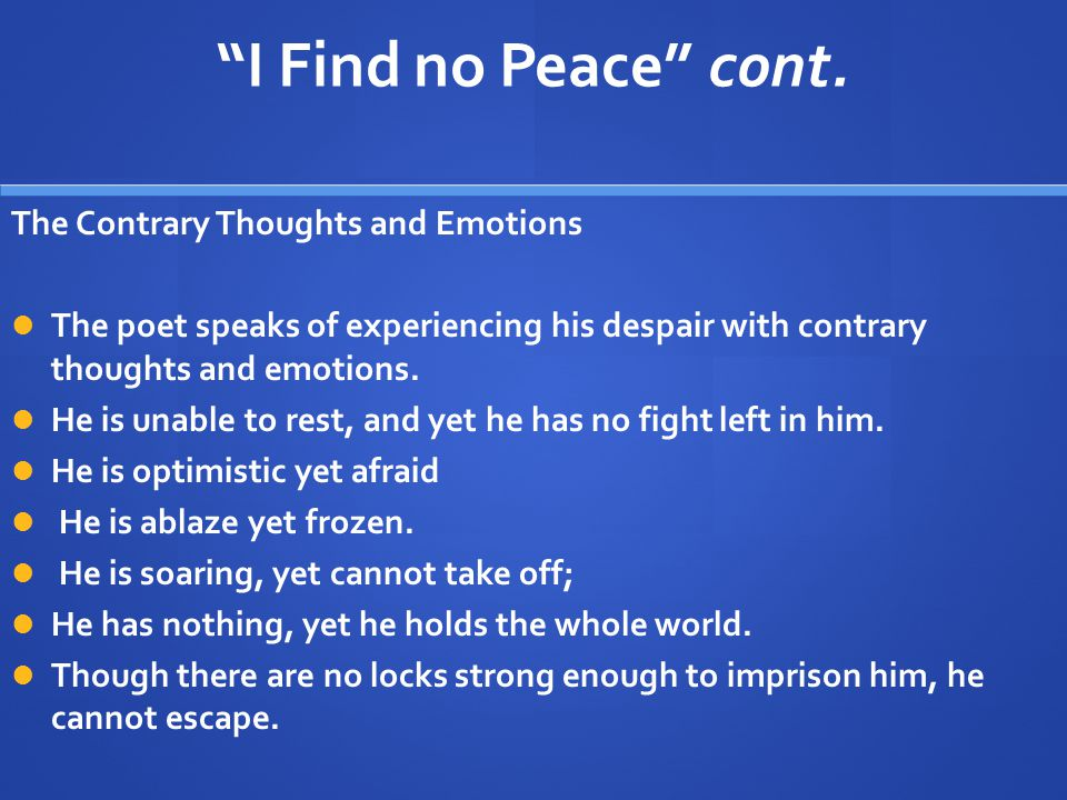 I Find no Peace cont. The Contrary Thoughts and Emotions