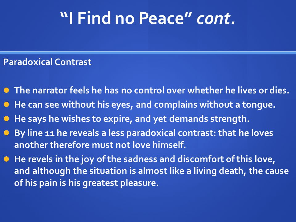 I Find no Peace cont. Paradoxical Contrast
