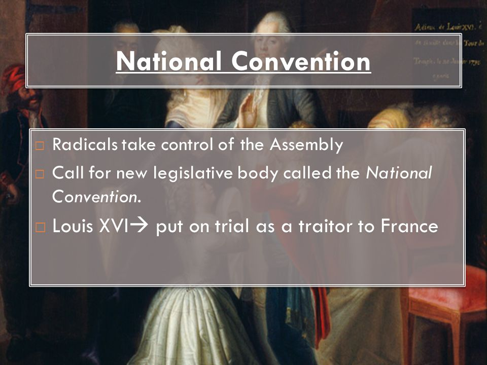 National Convention Louis XVI put on trial as a traitor to France