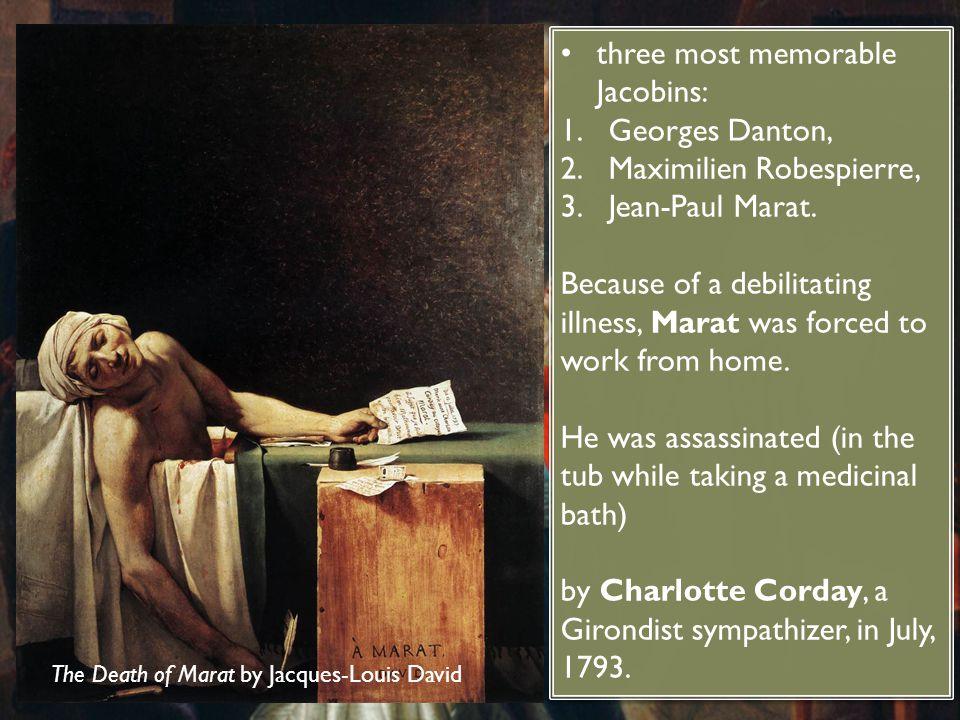 three most memorable Jacobins: Georges Danton, Maximilien Robespierre,