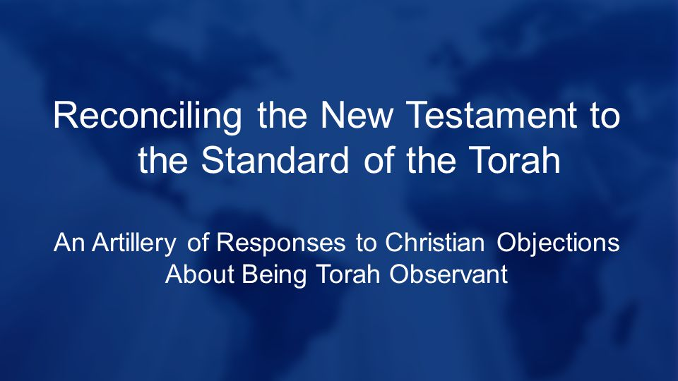 Reconciling the New Testament to the Standard of the Torah