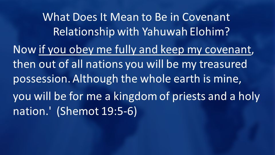 What Does It Mean to Be in Covenant Relationship with Yahuwah Elohim
