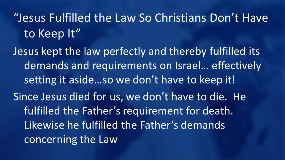 Jesus Fulfilled the Law So Christians Don't Have to Keep It