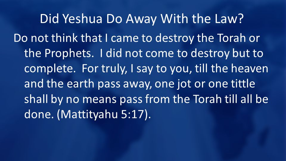 Did Yeshua Do Away With the Law