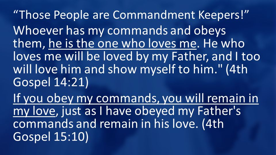 Those People are Commandment Keepers!