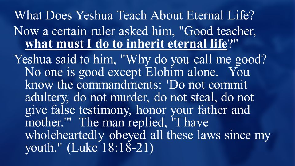 What Does Yeshua Teach About Eternal Life