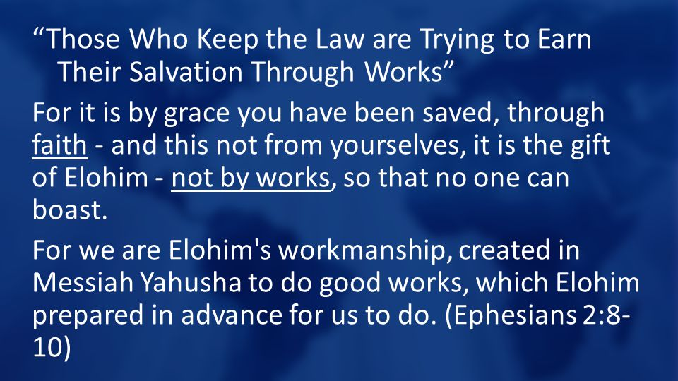 Those Who Keep the Law are Trying to Earn Their Salvation Through Works