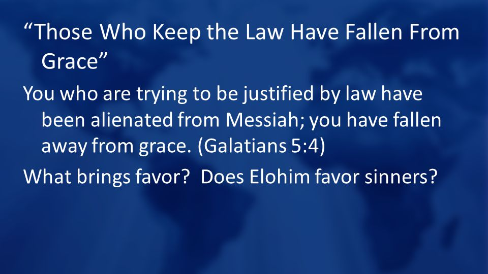 Those Who Keep the Law Have Fallen From Grace