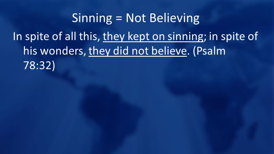 Sinning = Not Believing