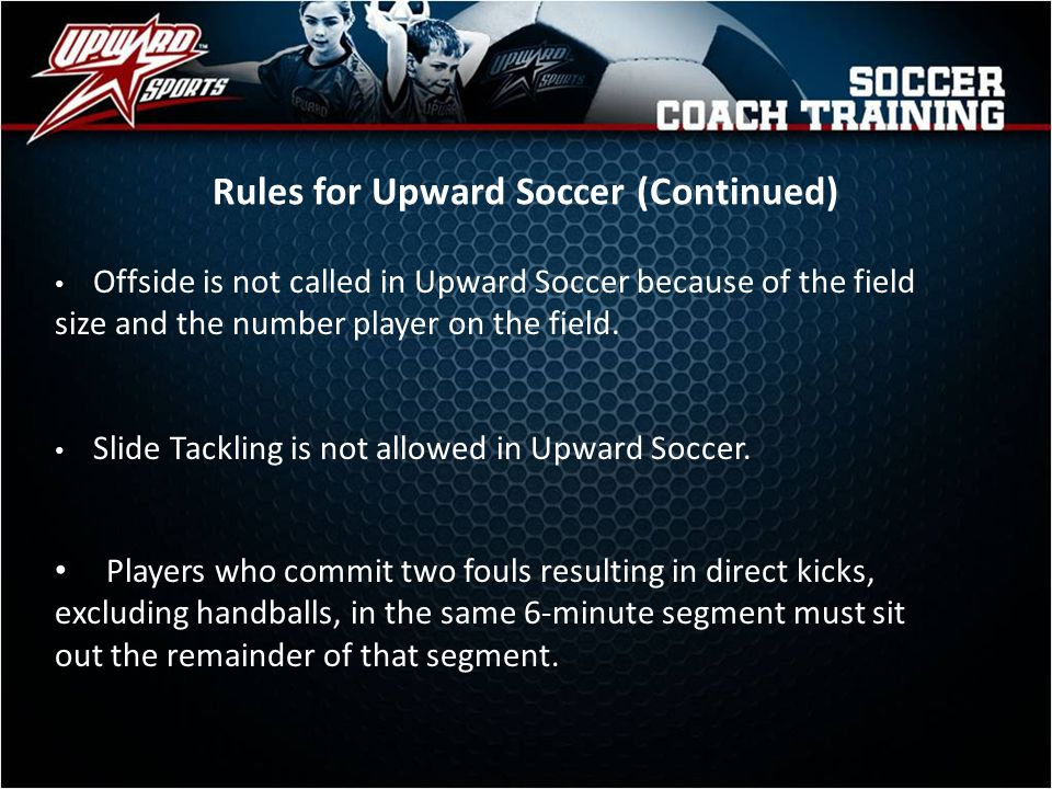 Rules for Upward Soccer (Continued)