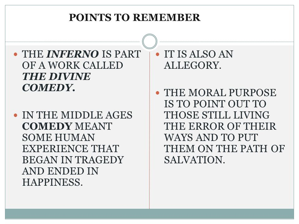 POINTS TO REMEMBER THE INFERNO IS PART OF A WORK CALLED THE DIVINE COMEDY.
