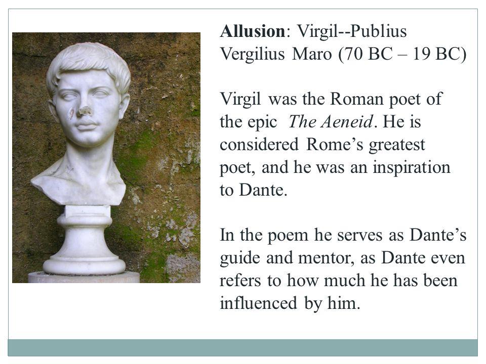 Allusion: Virgil--Publius Vergilius Maro (70 BC – 19 BC)
