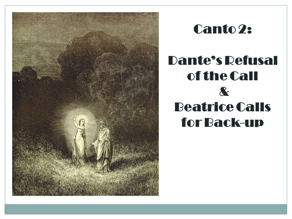 Dante's Refusal of the Call Beatrice Calls for Back-up