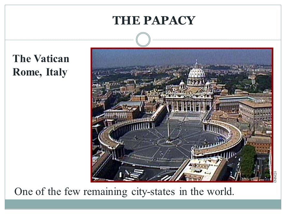 THE PAPACY The Vatican Rome, Italy
