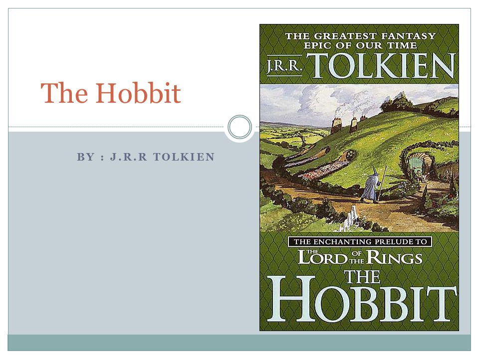 The Hobbit By : J.R.R Tolkien