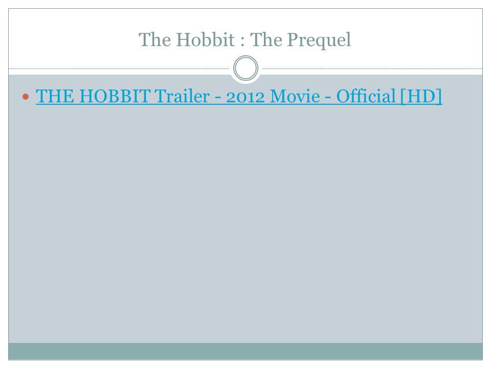 The Hobbit : The Prequel
