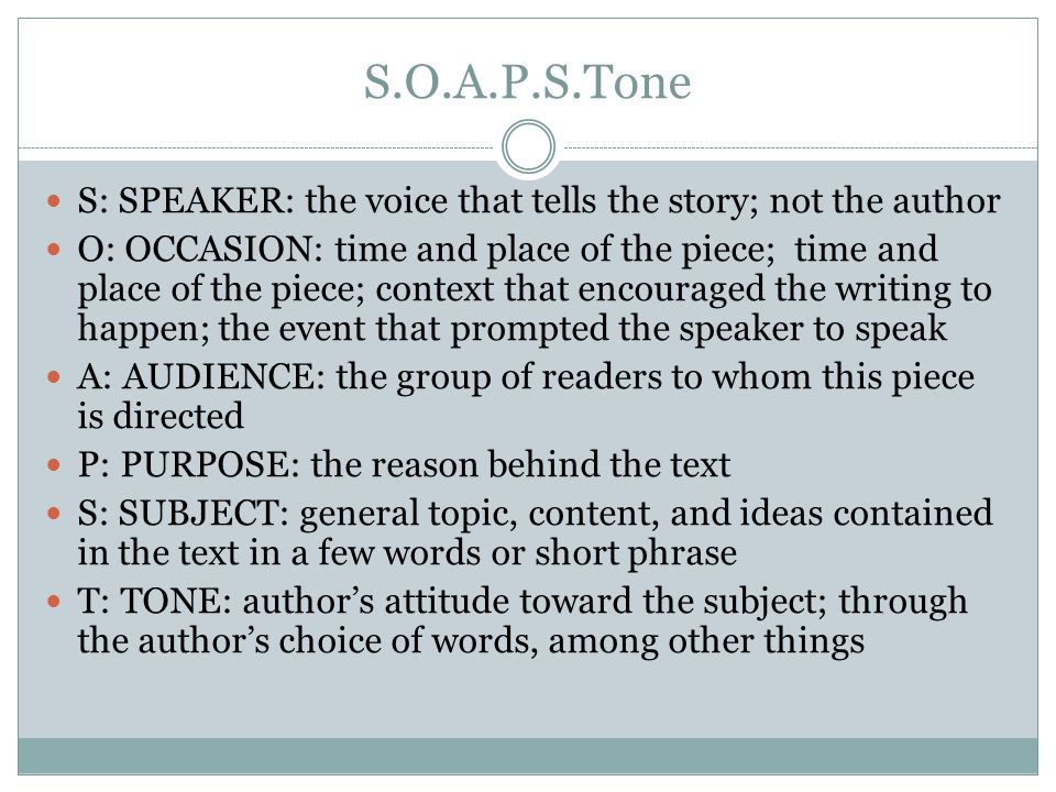 S.O.A.P.S.Tone S: SPEAKER: the voice that tells the story; not the author.