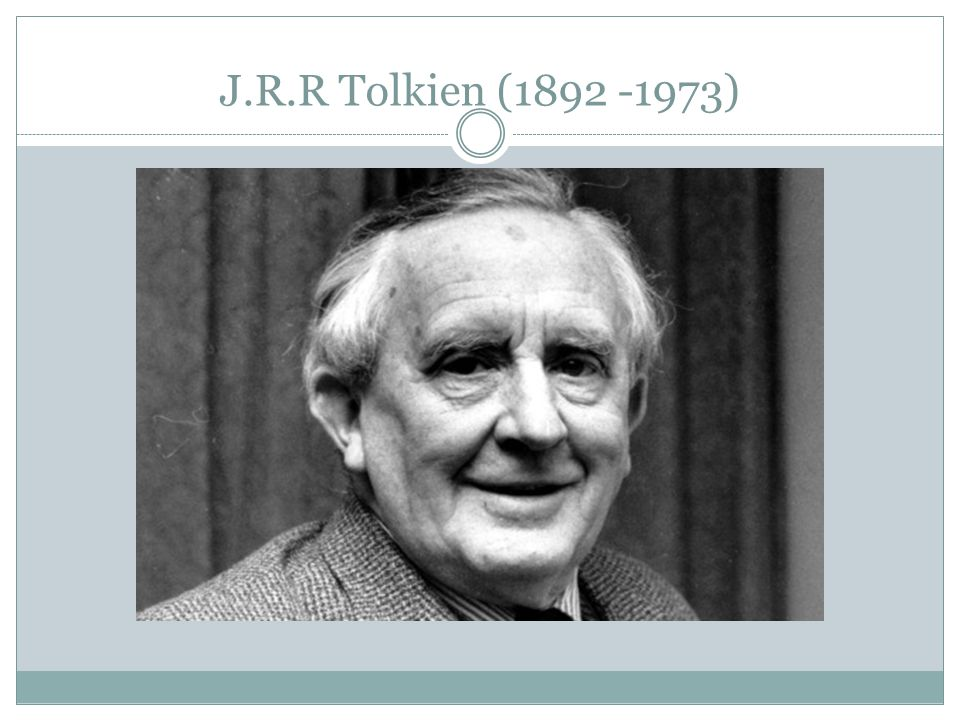 J.R.R Tolkien (1892 -1973)