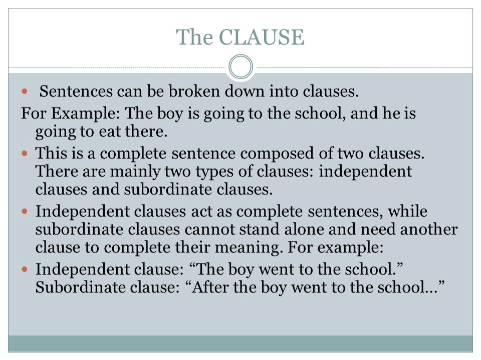 The CLAUSE Sentences can be broken down into clauses.