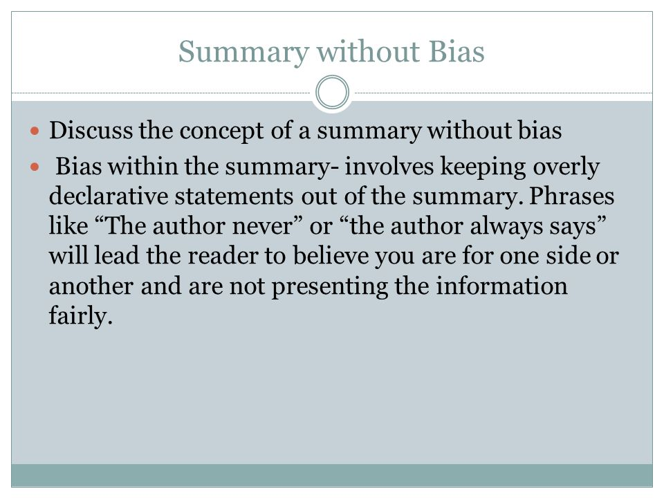 Summary without Bias Discuss the concept of a summary without bias