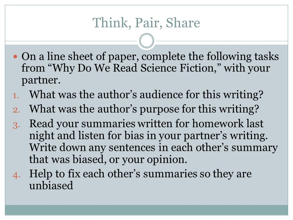 Think, Pair, Share On a line sheet of paper, complete the following tasks from Why Do We Read Science Fiction, with your partner.