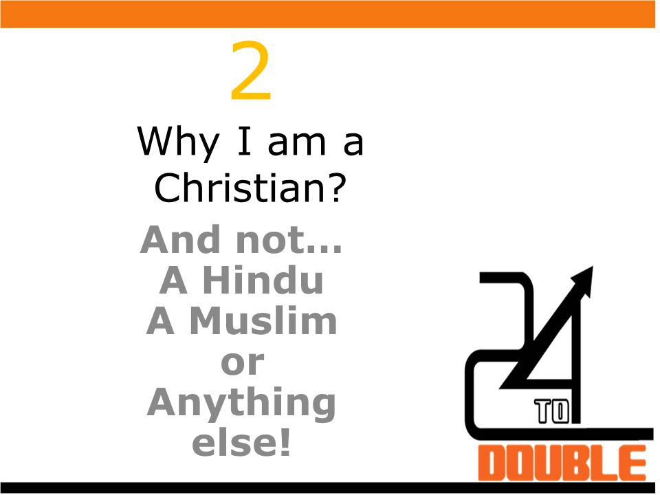 And not… A Hindu A Muslim or Anything else!