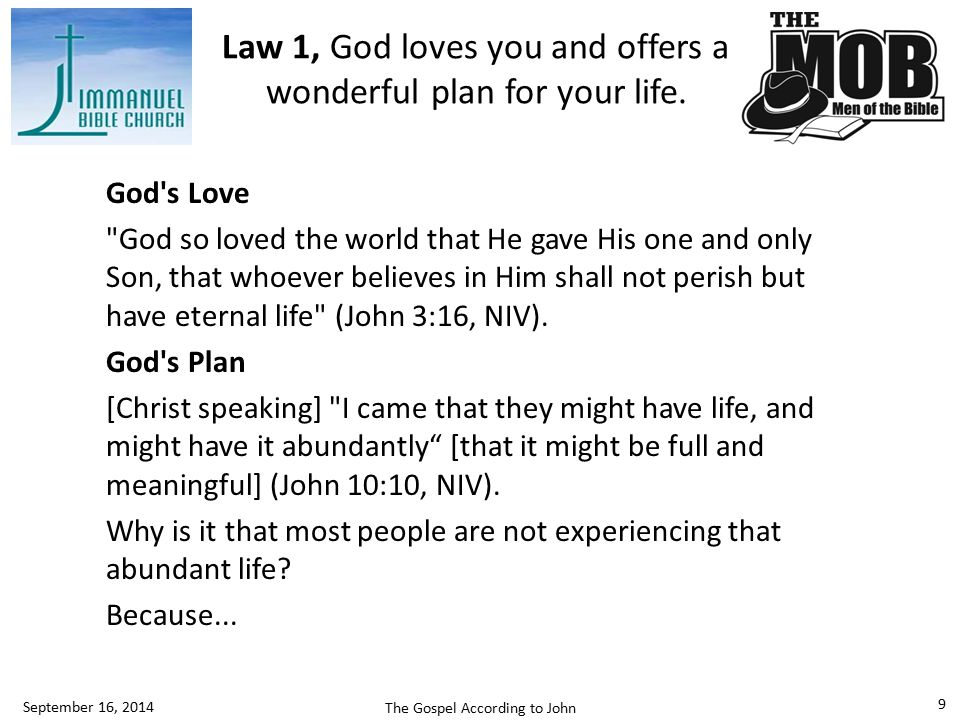 Law 1, God loves you and offers a wonderful plan for your life.