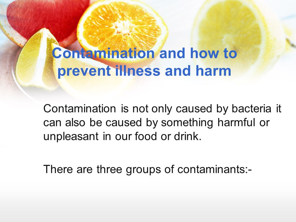 Contamination and how to prevent illness and harm