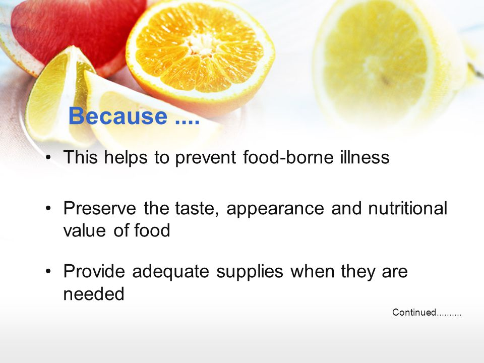 Because .... This helps to prevent food-borne illness