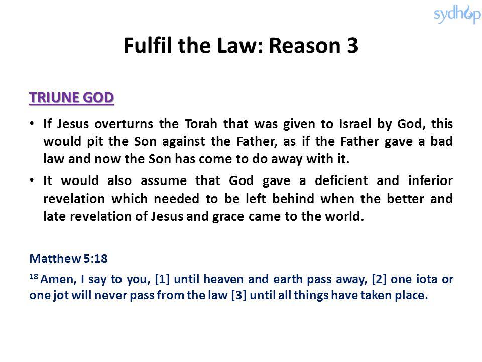 Fulfil the Law: Reason 3 TRIUNE GOD