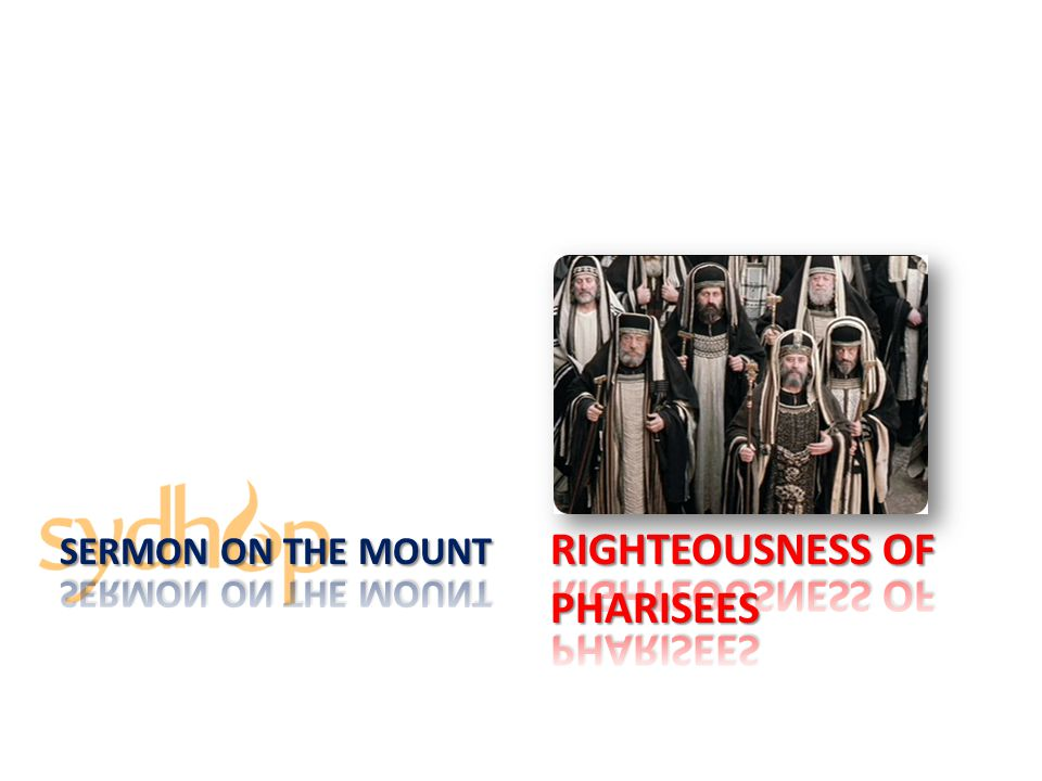 Sermon On the Mount righteousness of Pharisees