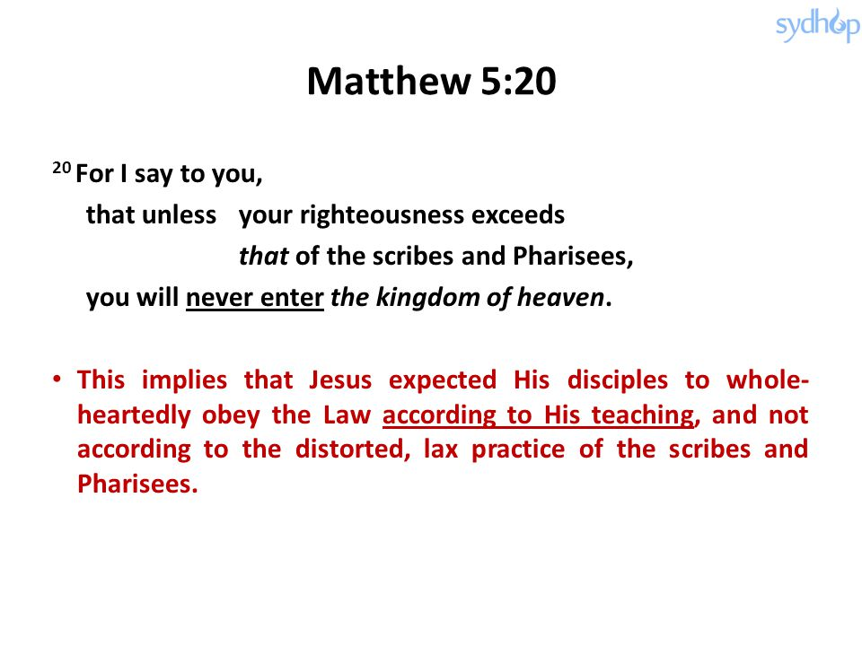 Matthew 5:20 20 For I say to you,
