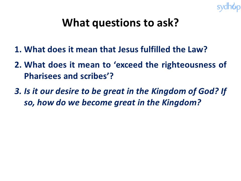 What questions to ask What does it mean that Jesus fulfilled the Law