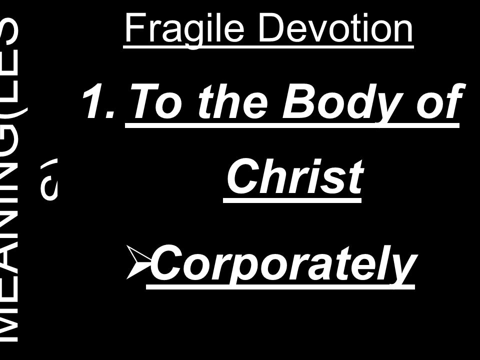 To the Body of Christ Corporately