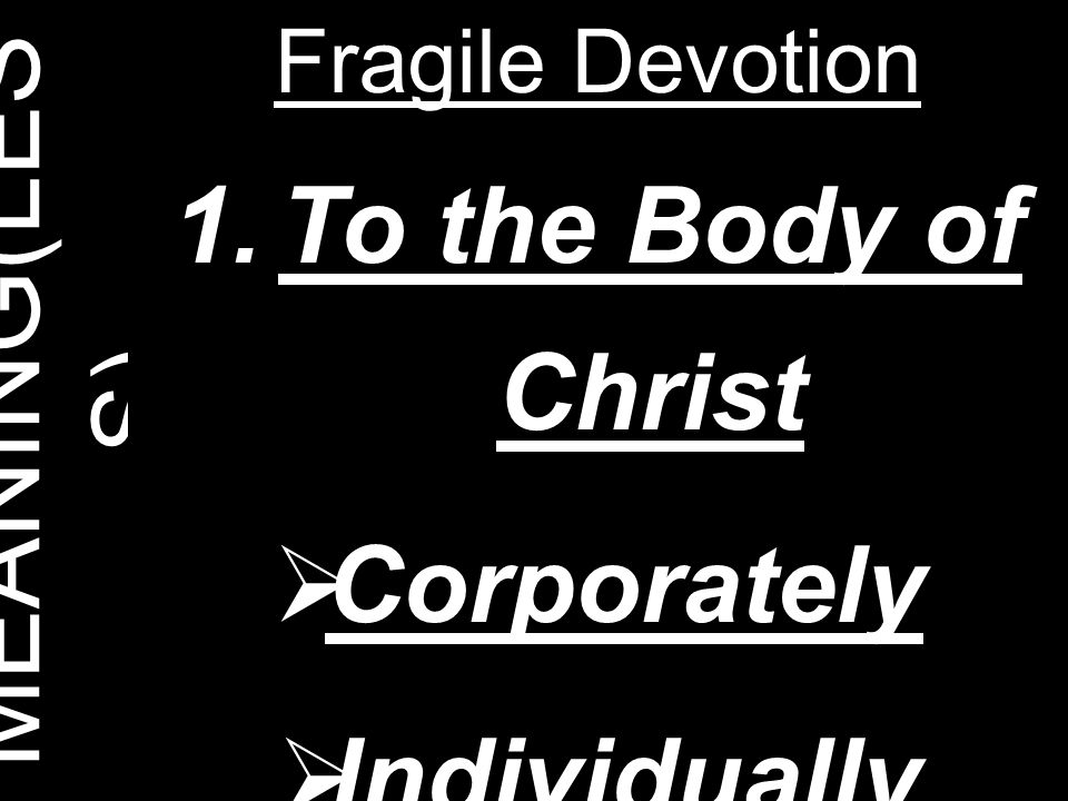 To the Body of Christ Corporately Individually