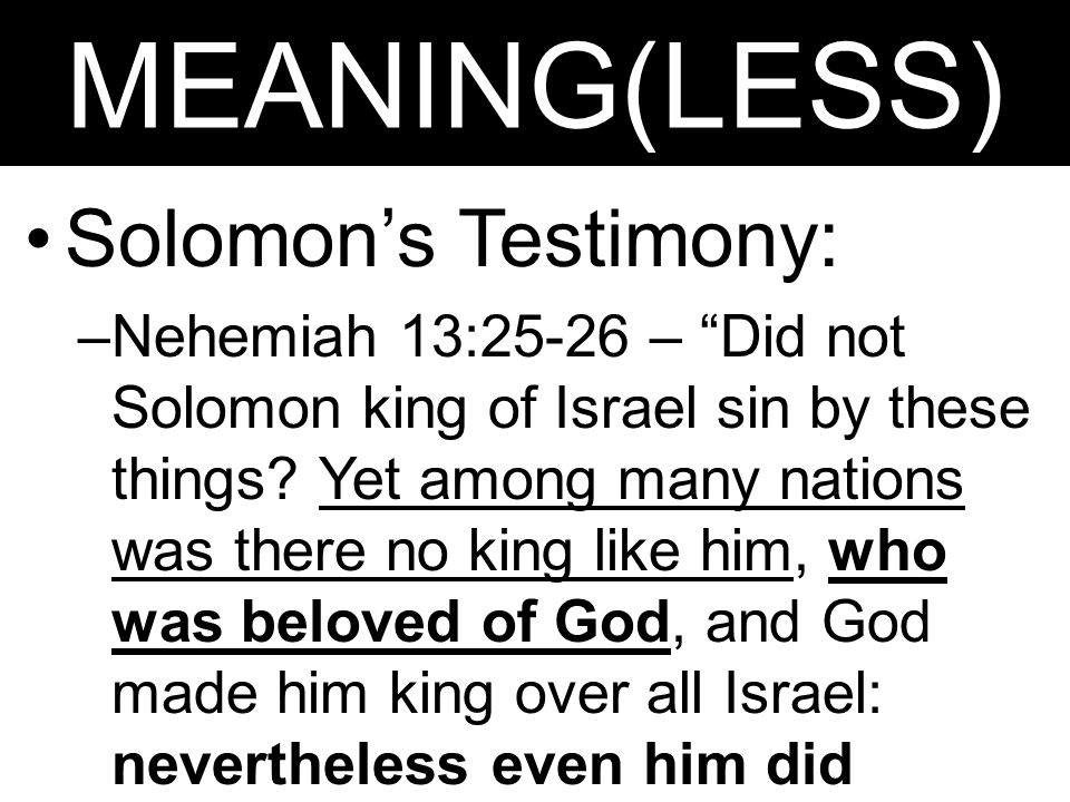 MEANING(LESS) Solomon's Testimony: