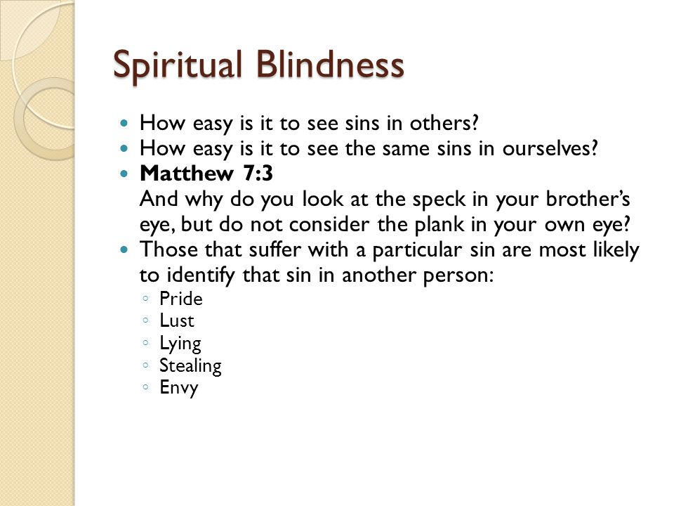 Spiritual Blindness How easy is it to see sins in others