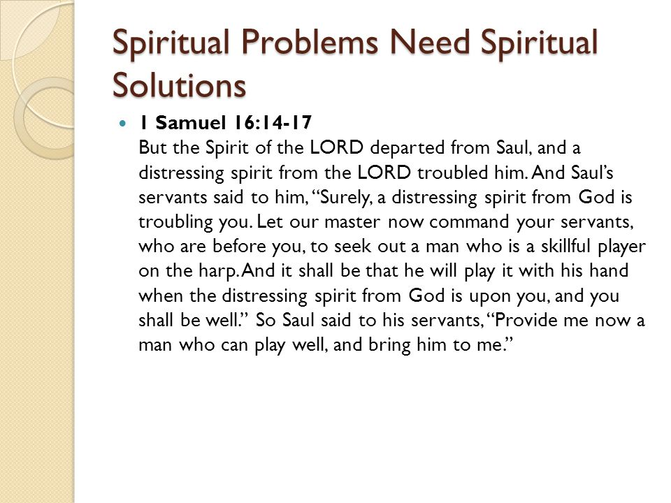 Spiritual Problems Need Spiritual Solutions