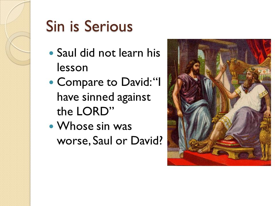 Sin is Serious Saul did not learn his lesson