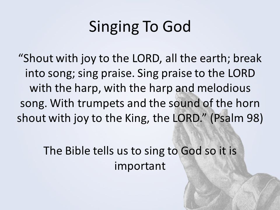 Singing To God