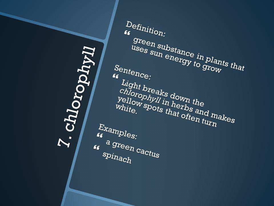 7. chlorophyll Definition:
