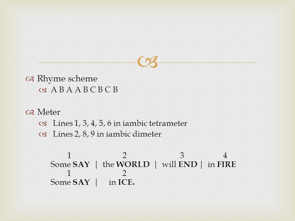 Rhyme scheme Meter A B A A B C B C B