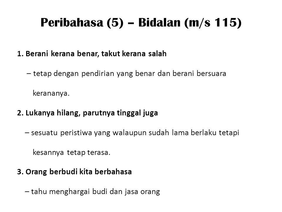 Peribahasa (5) – Bidalan (m/s 115)