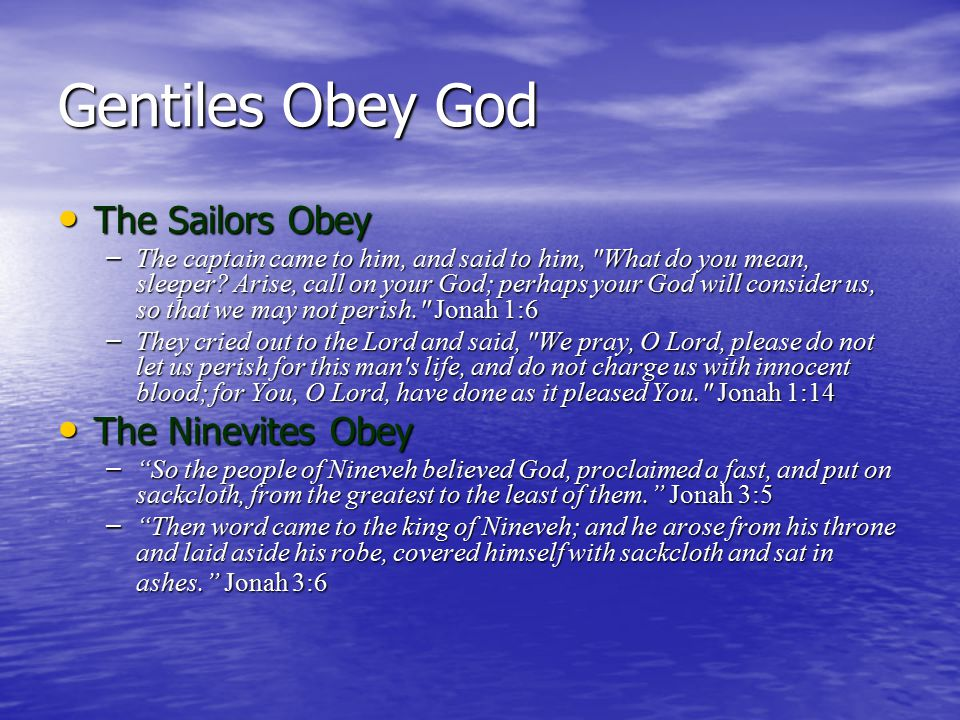 Gentiles Obey God The Sailors Obey The Ninevites Obey