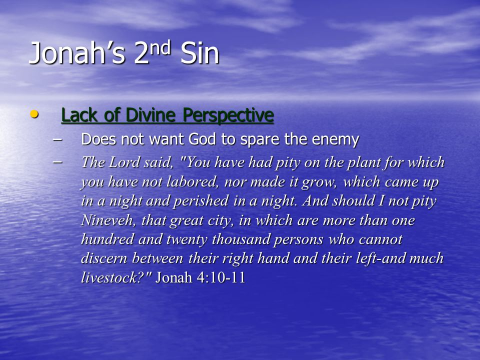 Jonah's 2nd Sin Lack of Divine Perspective